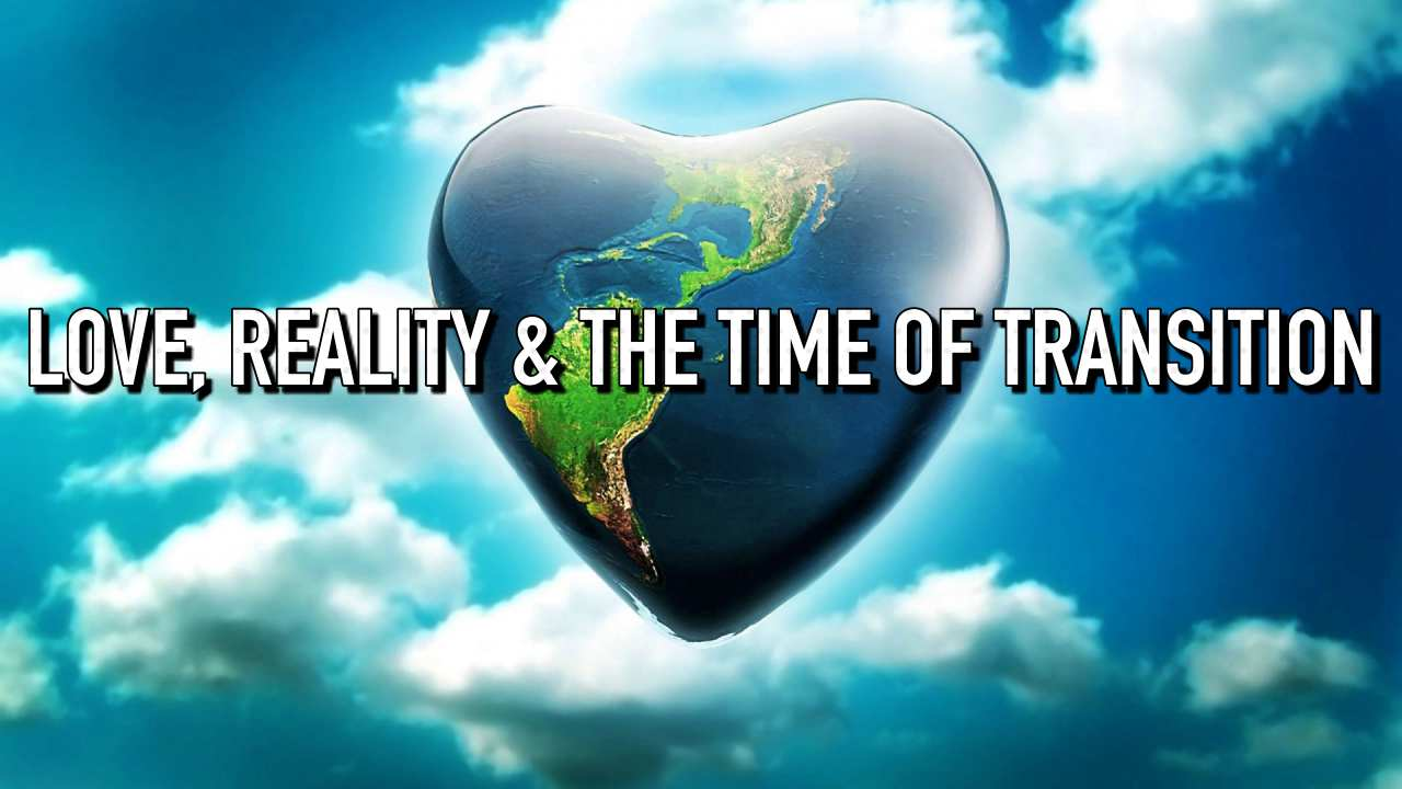 Film: Love, Reality, and the Time of Transition