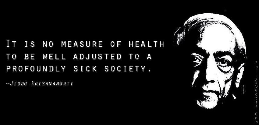 EmilysQuotes.Com-health-measure-well-adjusted-sick-society-people-negative-Jiddu-Krishnamurti-intelligent