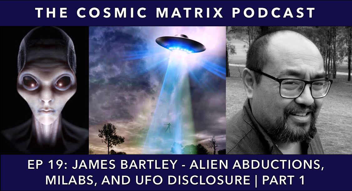 James Bartley – Alien Abductions, MILABs, and UFO Disclosure | TCM #19 (Part 1)
