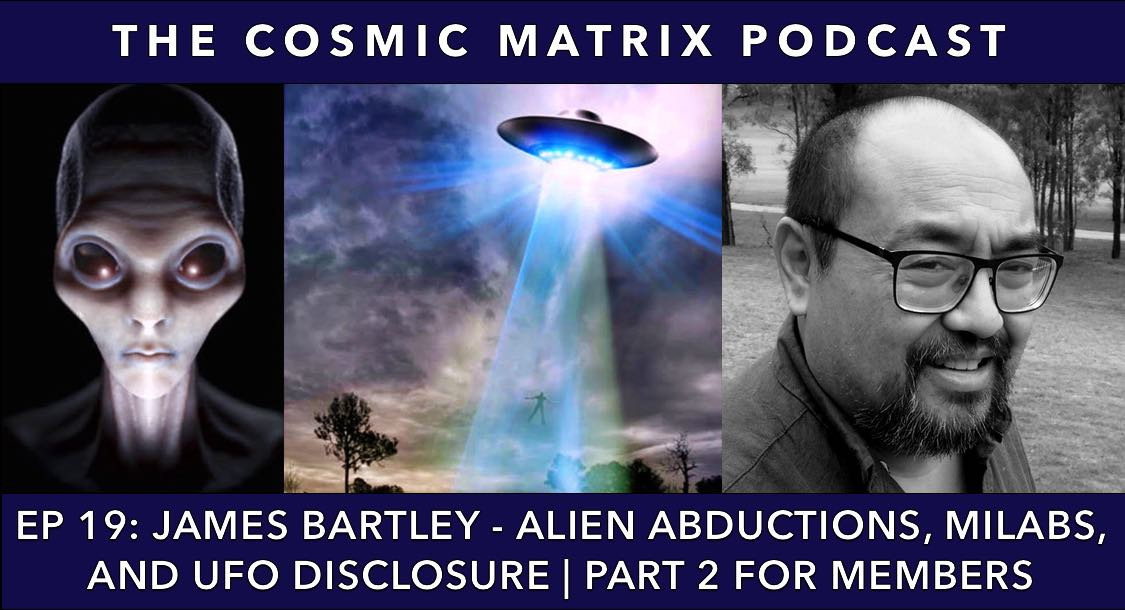 James Bartley – Alien Abductions, MILABs, and UFO Disclosure | TCM #19 (Part 2 for members)