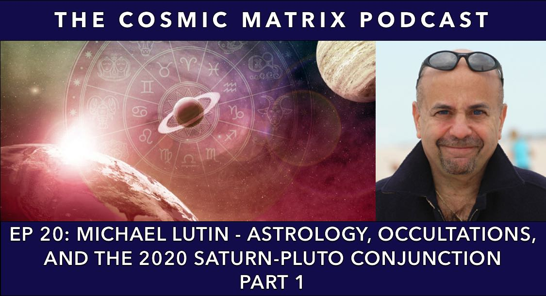Michael Lutin – Astrology, Occultations, and the 2020 Saturn-Pluto Conjunction | TCM #20 (Part 1)
