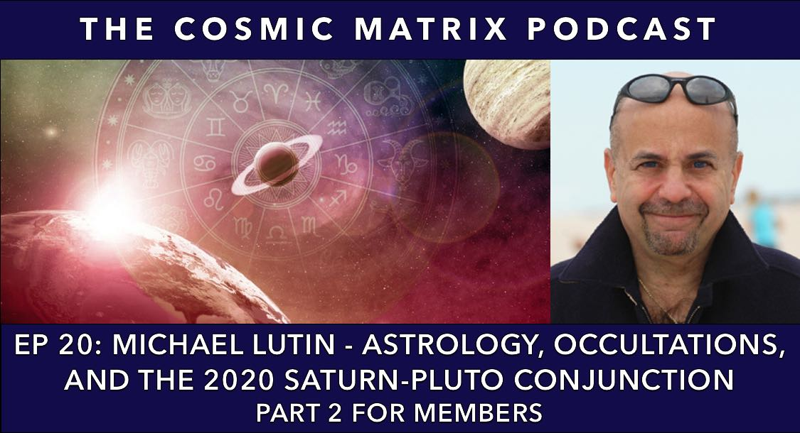 Michael Lutin – Astrology, Occultations, and the 2020 Saturn-Pluto Conjunction | TCM #20 (Part 2 for members)