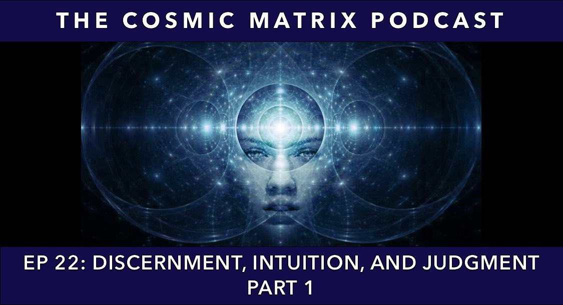 Discernment, Intuition, and Judgment | TCM #22 (Part 1)