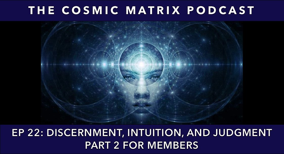 Discernment, Intuition, and Judgment | TCM #22 (Part 2 for members)