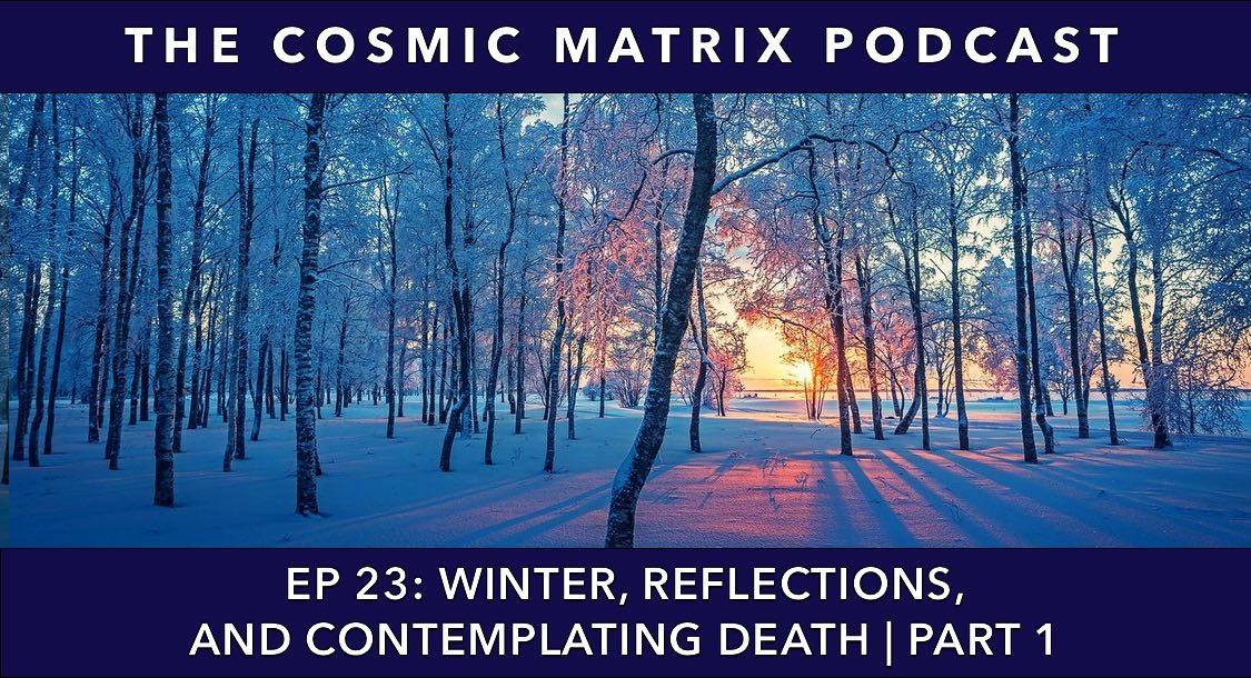 Winter, Reflections, and Contemplating Death | TCM #23 (Part 1)