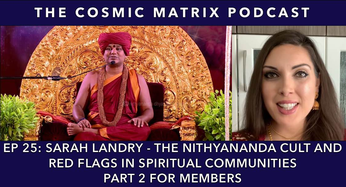 Sarah Landry – The Nithyananda Cult and Red Flags in Spiritual Communities | TCM #25 (Part 2 for members)