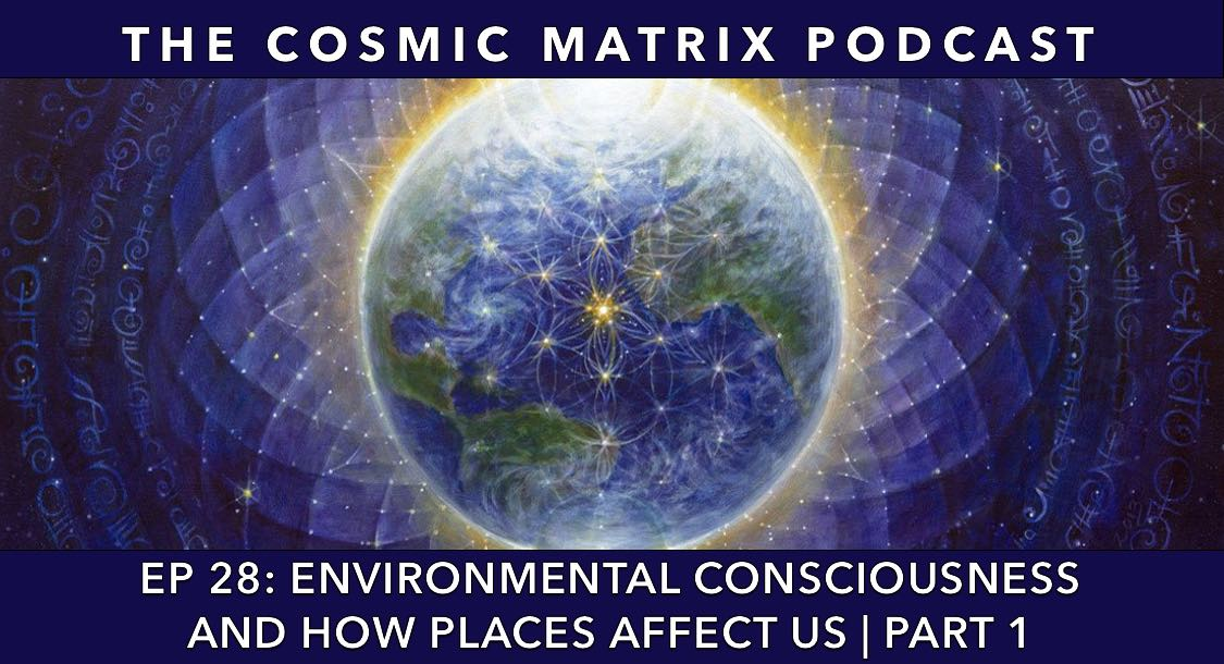Environmental Consciousness and How Places Affect Us | TCM #28 (Part 1)