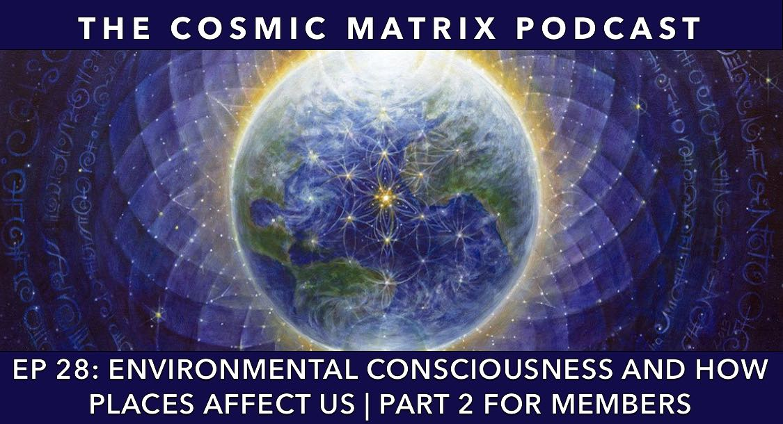 Environmental Consciousness and How Places Affect Us | TCM #28 (Part 2 for members)