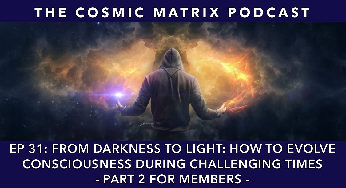 From Darkness to Light: How to Evolve Consciousness during Challenging Times | TCM #31 (Part 2 for members)