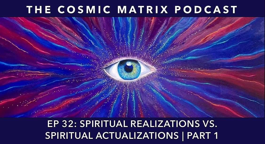 Spiritual Realizations vs Spiritual Actualizations | TCM #32 (part 1)