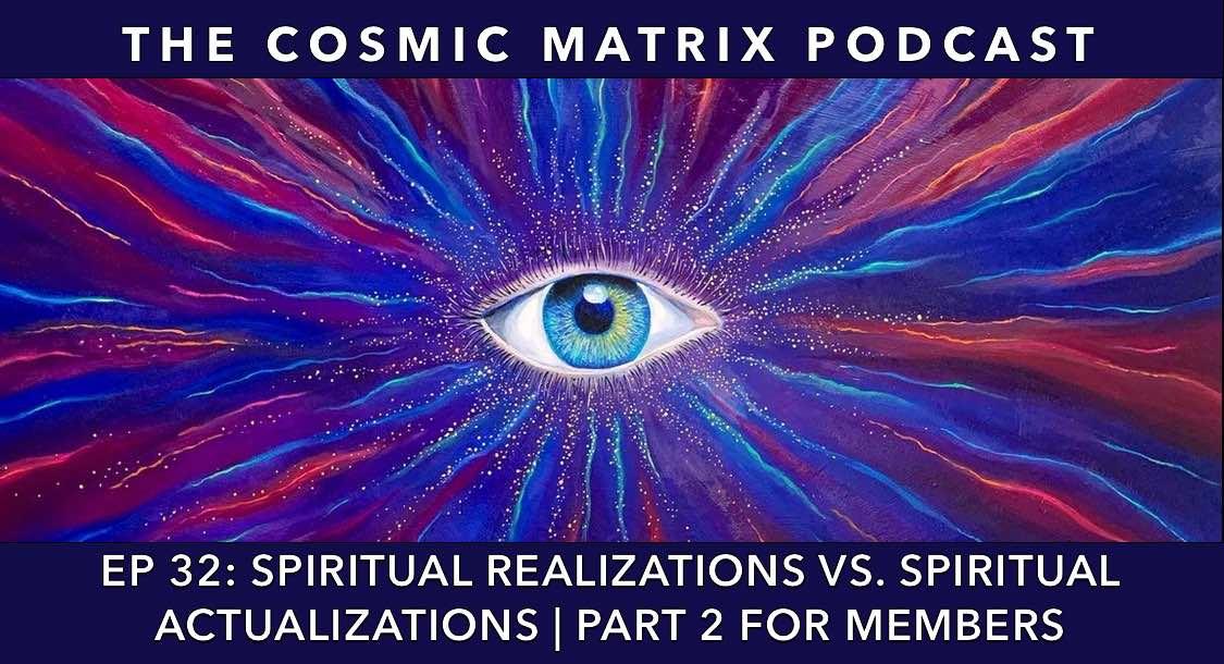 Spiritual Realizations vs Spiritual Actualizations | TCM #32 (part 2 for members)
