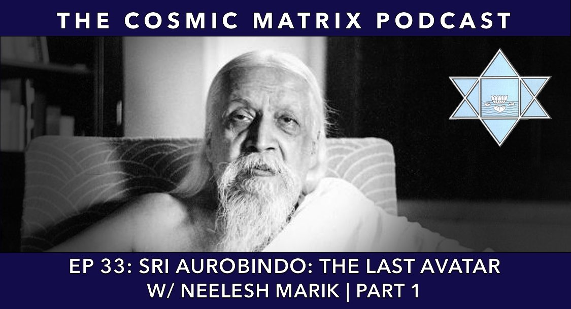 Sri Aurobindo: The Last Avatar w/ Neelesh Marik | TCM #33 (Part 1)