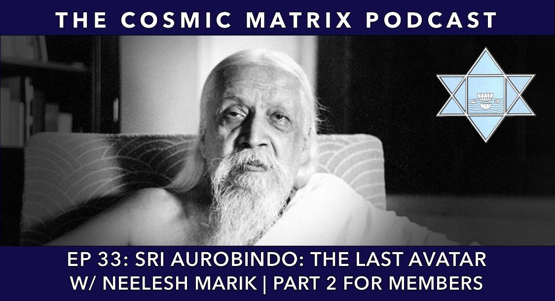 Sri Aurobindo: The Last Avatar w/ Neelesh Marik | TCM #33 (Part 2 for Members)