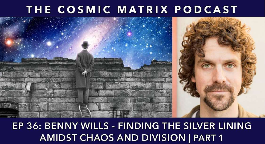 Benny Wills – Finding The Silver Lining Amidst Chaos And Division   TCM #36 (Part 1)