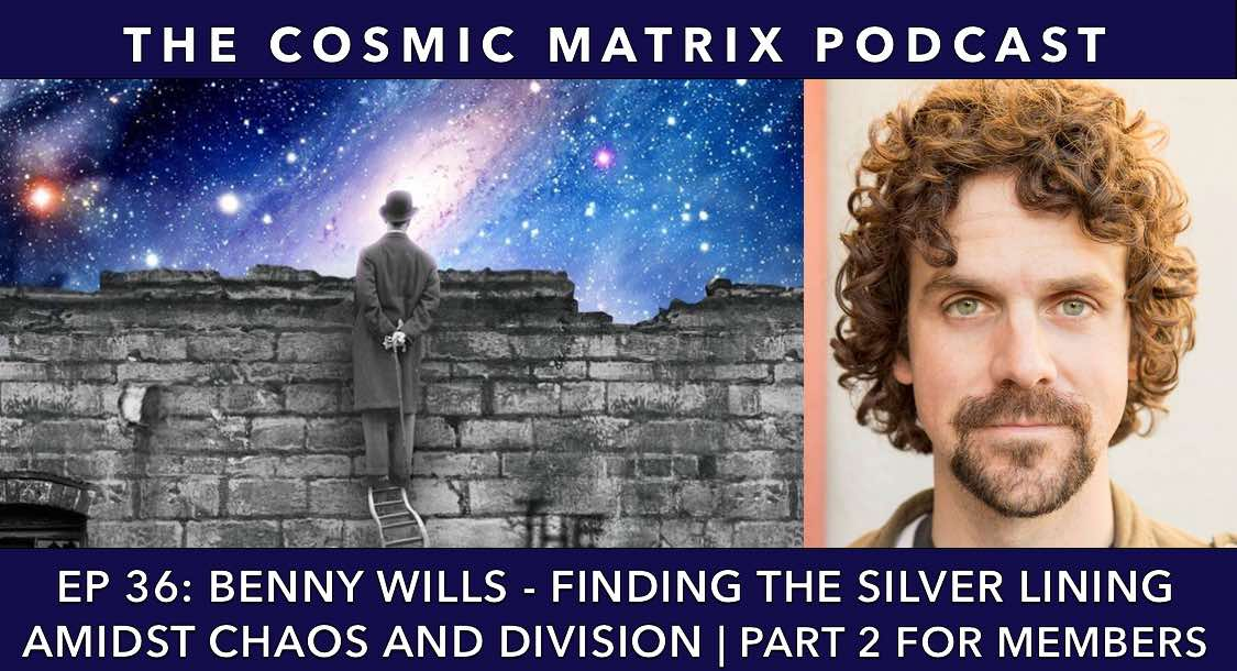 Benny Wills – Finding The Silver Lining Amidst Chaos And Division | TCM #36 (Part 2 for Members)