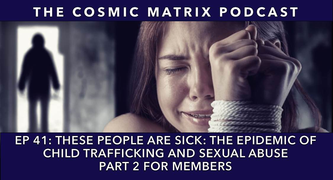 These People Are Sick: The Epidemic Of Child Trafficking And Sexual Abuse | TCM #41 (Part 2 for Members)
