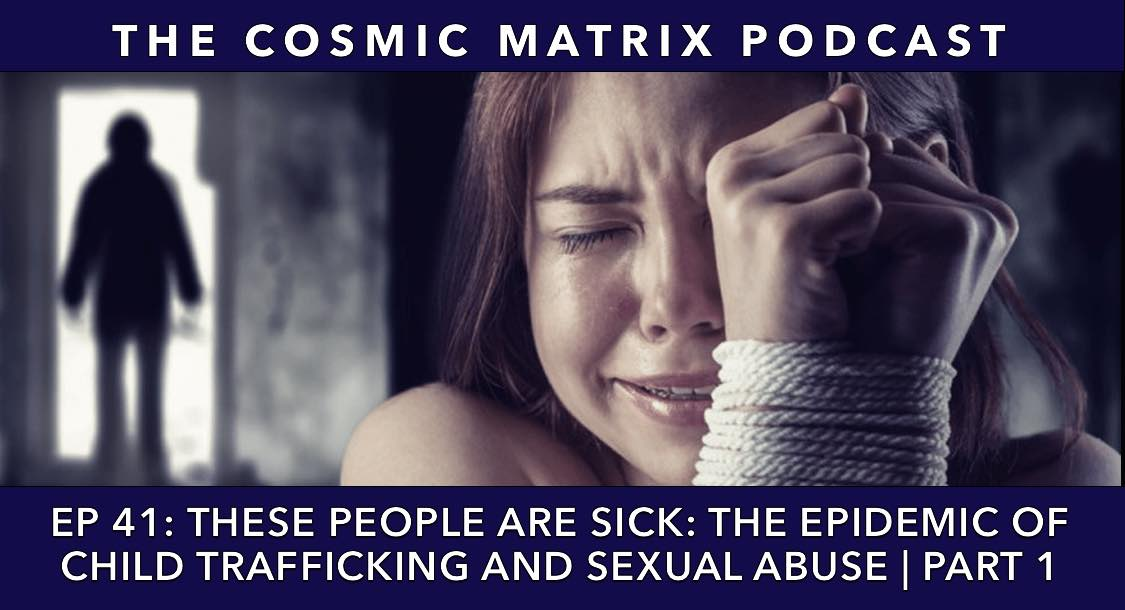 These People Are Sick: The Epidemic Of Child Trafficking And Sexual Abuse | TCM #41 (Part 1)