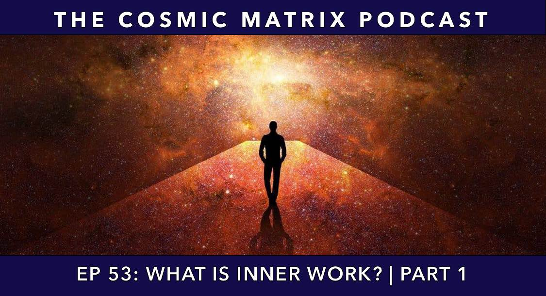 What is Inner Work? | TCM #53 (Part 1)