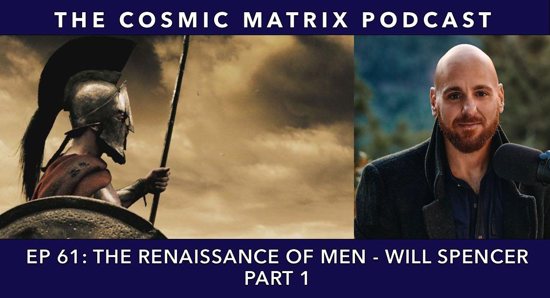 The Renaissance of Men - Will Spencer | TCM #61 (Part 1)