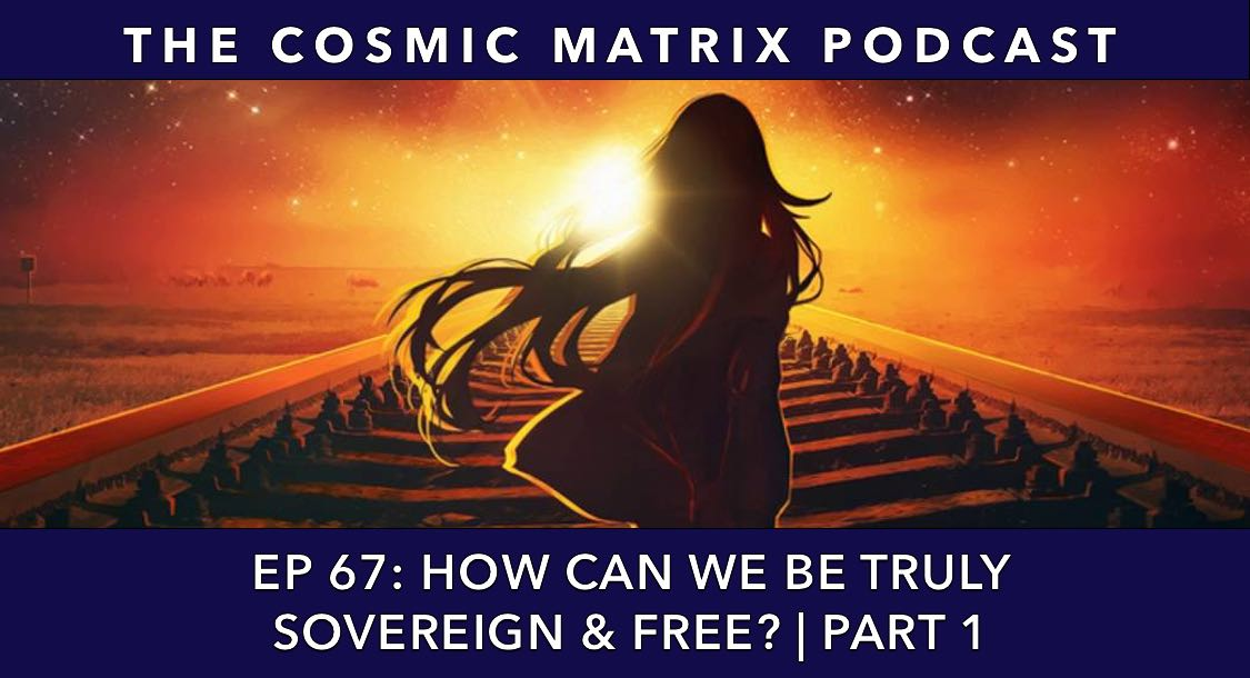 How Can We Be Truly Sovereign And Free? | TCM #67 (Part 1)