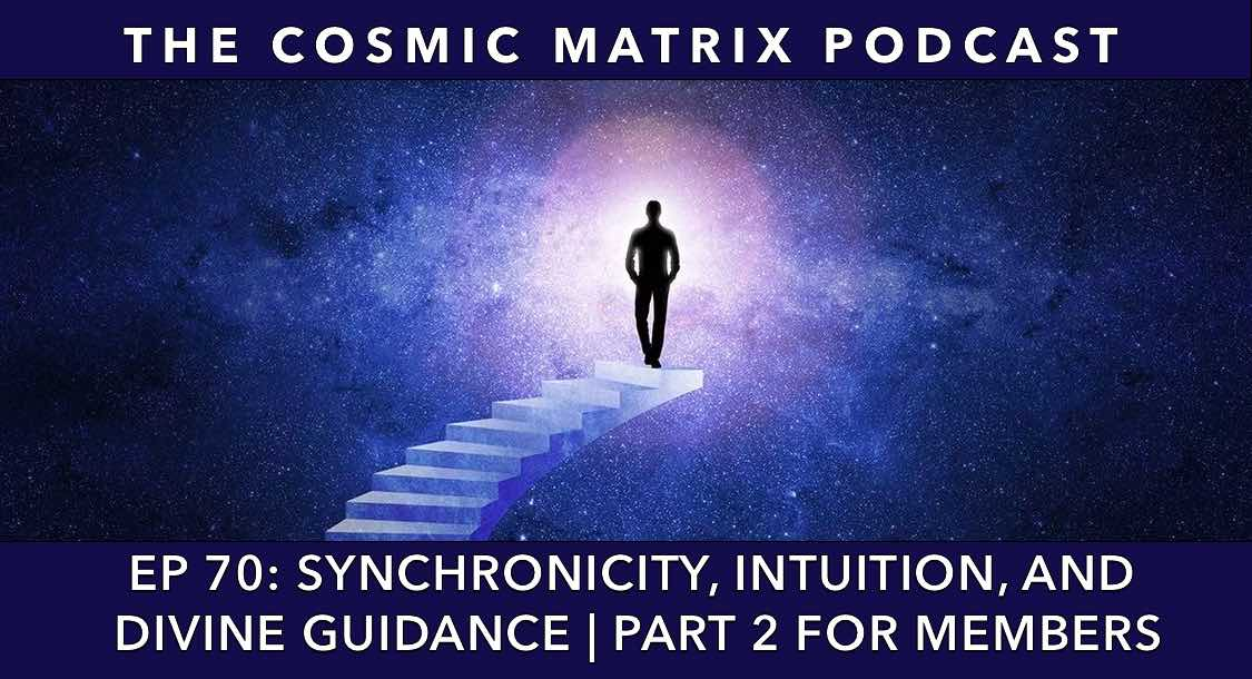 Synchronicity, Intuition, and Divine Guidance | TCM #70 (Part 2 For Members)